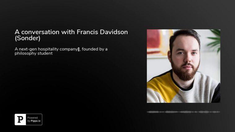 Francis Davidson 10 cosas que no sabías sobre el director ejecutivo de Sonder, Francis Davidson